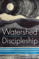 Watershed Discipleship: Reinhabiting Bioregional Faith and Practice