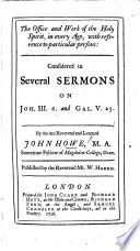 The Office and Work of the Holy Spirit in Every Age  with Reference to Particular Persons  Considered in Several Sermons on Joh  Iii  6 and Gal  V  25     Published by     W  Harris