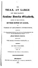 The Trial at Large of Her Majesty Caroline Amelia Elizabeth  Queen of Great Britain