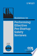 Guidelines for Performing Effective Pre Startup Safety Reviews