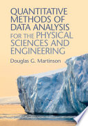 Quantitative Methods of Data Analysis for the Physical Sciences and Engineering