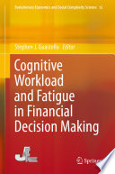 Cognitive Workload And Fatigue In Financial Decision Making