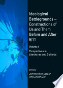 Ideological Battlegrounds Constructions Of Us And Them Before And After 9 11 Volume 1