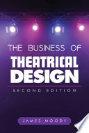 The Business of Theatrical Design  Second Edition