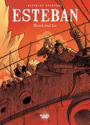 Esteban - Volume 5 - Blood and Ice ebook