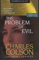 Developing A Christian Worldview Of The Problem Of Evil