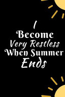 I Become Very Restless When Summer Ends