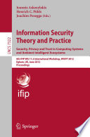 Information Security Theory And Practice Security Privacy And Trust In Computing Systems And Ambient Intelligent Ecosystems