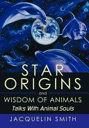 Star Origins and Wisdom of Animals