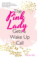 The Pink Lady Gets a Wake up Call