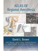 Atlas of Regional Anesthesia E Book