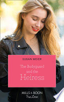 The Bodyguard And The Heiress  Mills   Boon True Love   The Missing Manhattan Heirs  Book 2