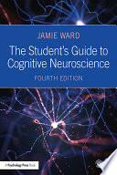 The Student s Guide to Cognitive Neuroscience Book