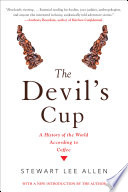 """The Devil's Cup: A History of the World According to Coffee"" by Stewart Lee Allen"