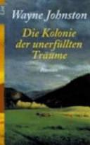 Die Kolonie der unerfüllten Träume: Roman