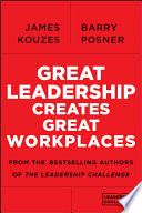 Great Leadership Creates Great Workplaces Book