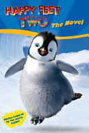 Happy Feet Two: The Novel