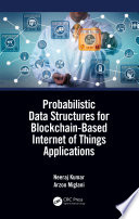 Probabilistic Data Structures for Blockchain Based Internet of Things Applications
