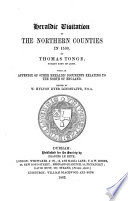 Heraldic Visitation Of The Northern Counties In 1530 By Thomas Tonge Edited By W Hylton Dyer Longstaffe
