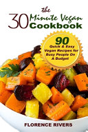 The 30-Minute Vegan Cookbook