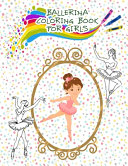 Ballerina Coloring Book For Girls
