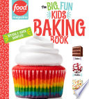 Food Network Magazine The Big  Fun Kids Baking Book Free 14 Recipe Sampler