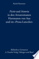 Fictio und historia in den Artusromanen Hartmanns von Aue und im