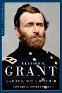 Ulysses S. Grant: A Victor, Not a Butcher