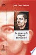 La imagen de Miguel Hernández