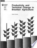 Productivity and Technical Change in Brazilian Agriculture