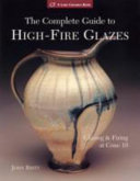The Complete Guide to High-Fire Glazes ebook