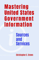 Pdf Mastering United States Government Information: Sources and Services