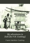 My Adventures In Zu I By F H Cushing  Book PDF