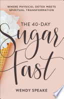 The 40 Day Sugar Fast
