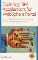 Exploring IBM Accelerators for Websphere Portal