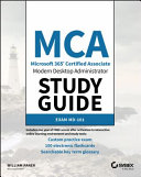 MCA modern desktop administrator : study guide : exam MD-101 / William Panek