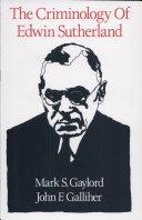 The Criminology of Edwin Sutherland