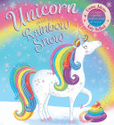 Unicorn and the Rainbow Snow: a super sparkly rainbow poop adventure