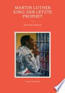 Martin Luther King: Der letzte Prophet