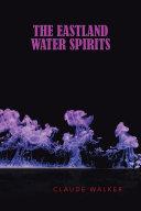 The Eastland Water Spirits Pdf/ePub eBook