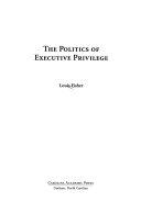 The Politics of Executive Privilege
