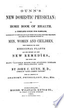 Gunn's New Domestic Physician, Or, Home Book of Health