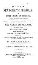 Gunn s New Domestic Physician  Or  Home Book of Health