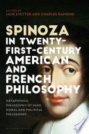 Spinoza in Twenty First Century American and French Philosophy