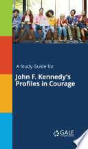 A Study Guide for John F. Kennedy's Profiles in Courage