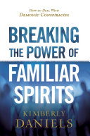 Pdf Breaking the Power of Familiar Spirits