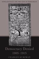 Democracy Denied  1905 1915
