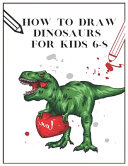 How to Draw Dinosaurs for Kids 6 8