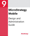 Mobile Design and Administration Guide for MicroStrategy 9 2 1m