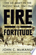 link to Fire and fortitude : the US Army in the Pacific War, 1941-1943 in the TCC library catalog